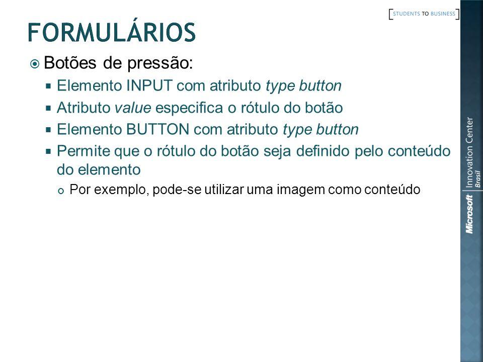 Formulários Botões de pressão: Elemento INPUT com atributo type button