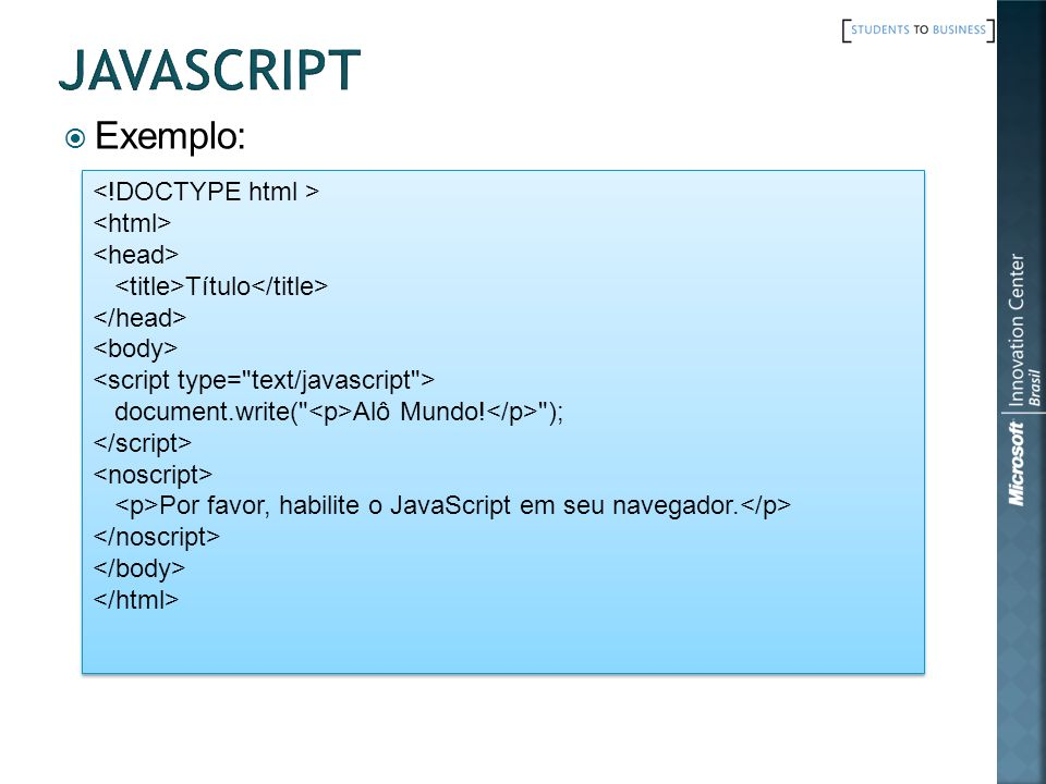 javascript Exemplo: <!DOCTYPE html > <html> <head>