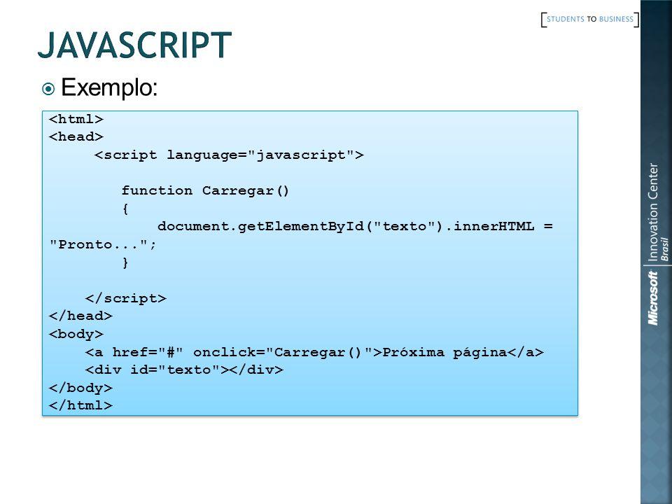JavaScript Exemplo: <html> <head>