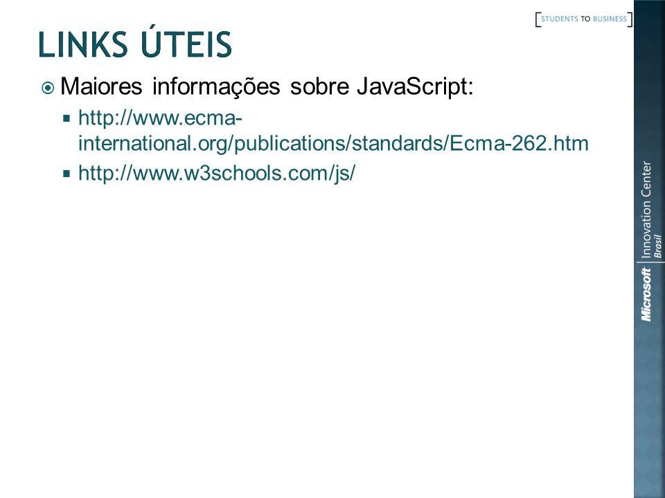 Links Úteis Maiores informações sobre JavaScript: