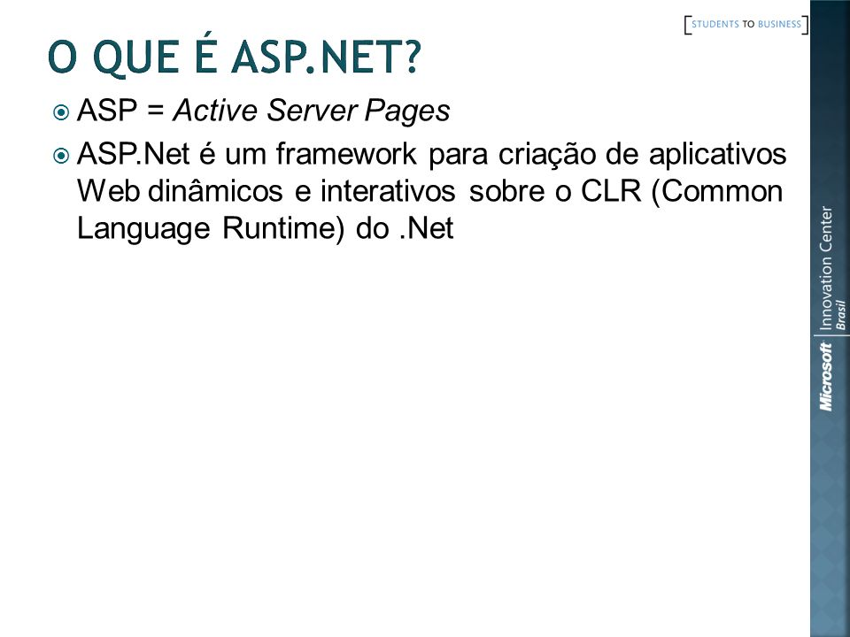 O que é ASP.Net ASP = Active Server Pages
