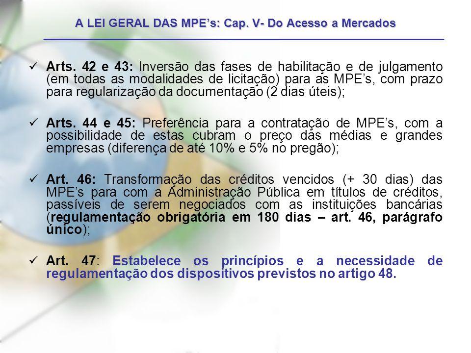 A LEI GERAL DAS MPE's: Cap. V- Do Acesso a Mercados