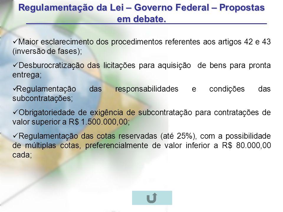 Regulamentação da Lei – Governo Federal – Propostas em debate.