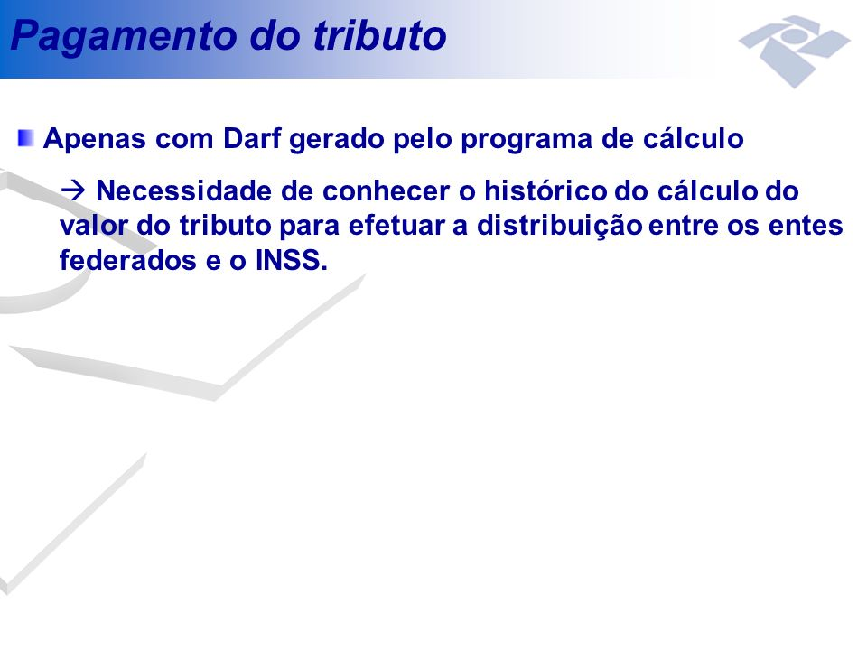 Pagamento do tributo Apenas com Darf gerado pelo programa de cálculo