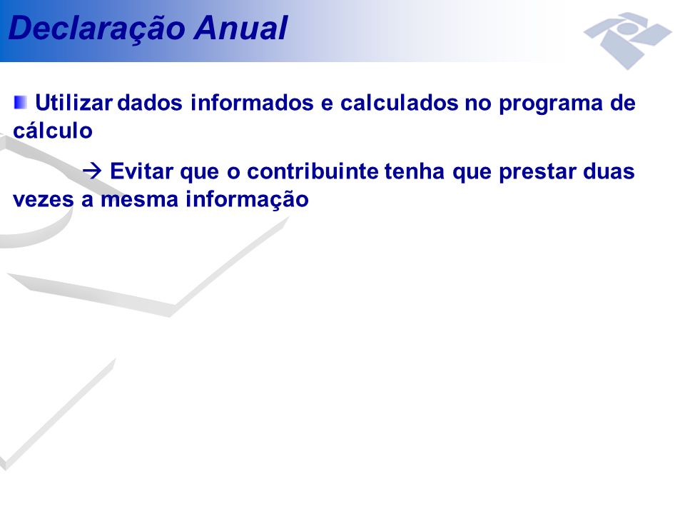Declaração Anual Utilizar dados informados e calculados no programa de cálculo.
