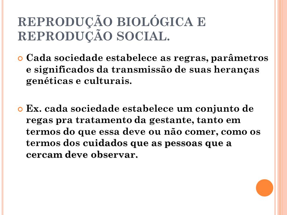 REPRODUÇÃO BIOLÓGICA E REPRODUÇÃO SOCIAL.