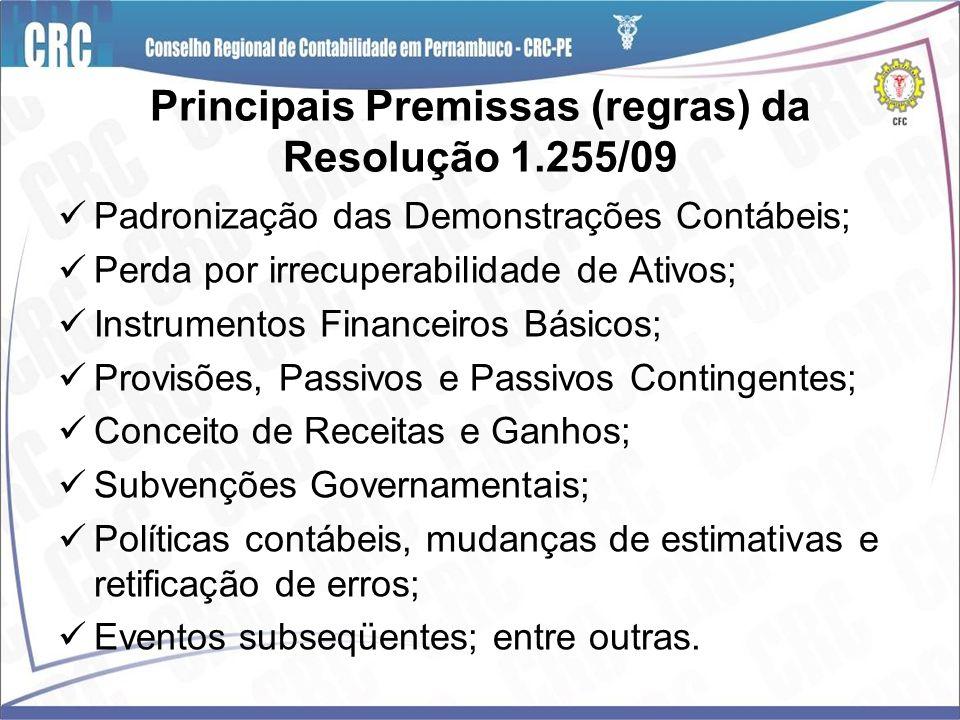 Principais Premissas (regras) da Resolução 1.255/09