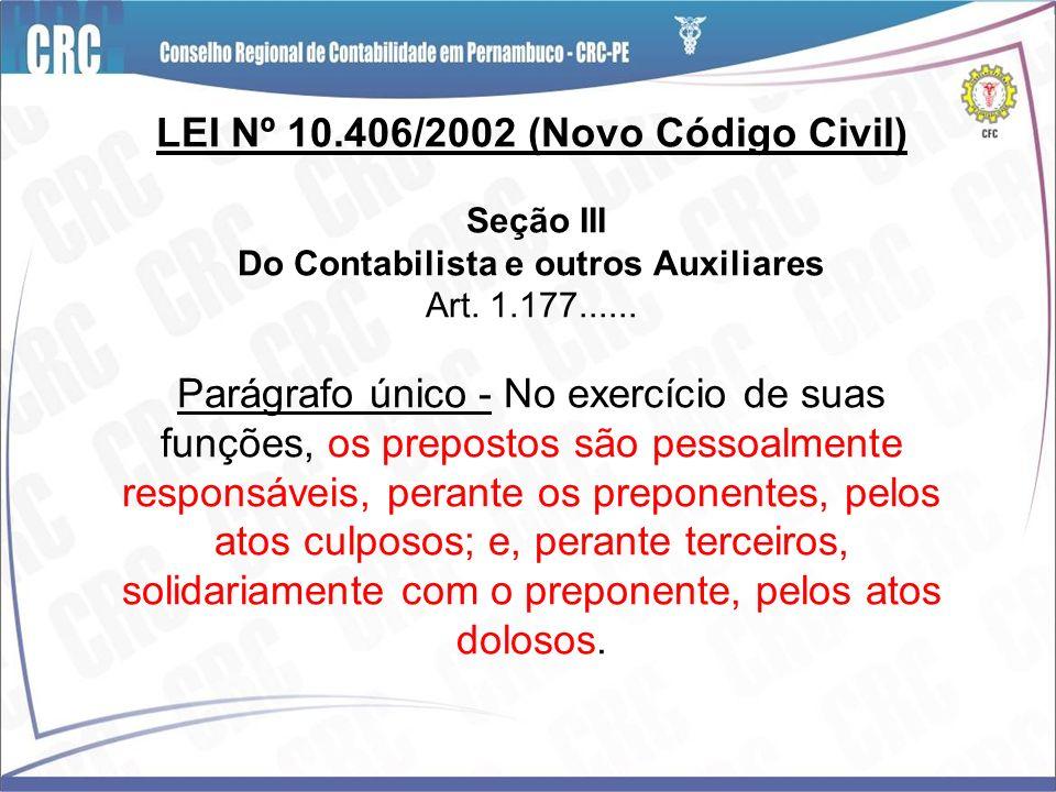 LEI Nº 10.406/2002 (Novo Código Civil) Seção III Do Contabilista e outros Auxiliares Art.