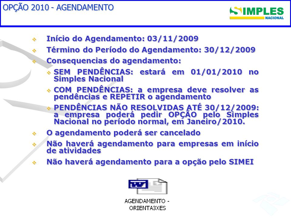 OPÇÃO 2010 - AGENDAMENTO Início do Agendamento: 03/11/2009