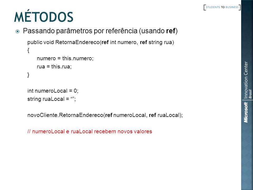 Métodos Passando parâmetros por referência (usando ref)