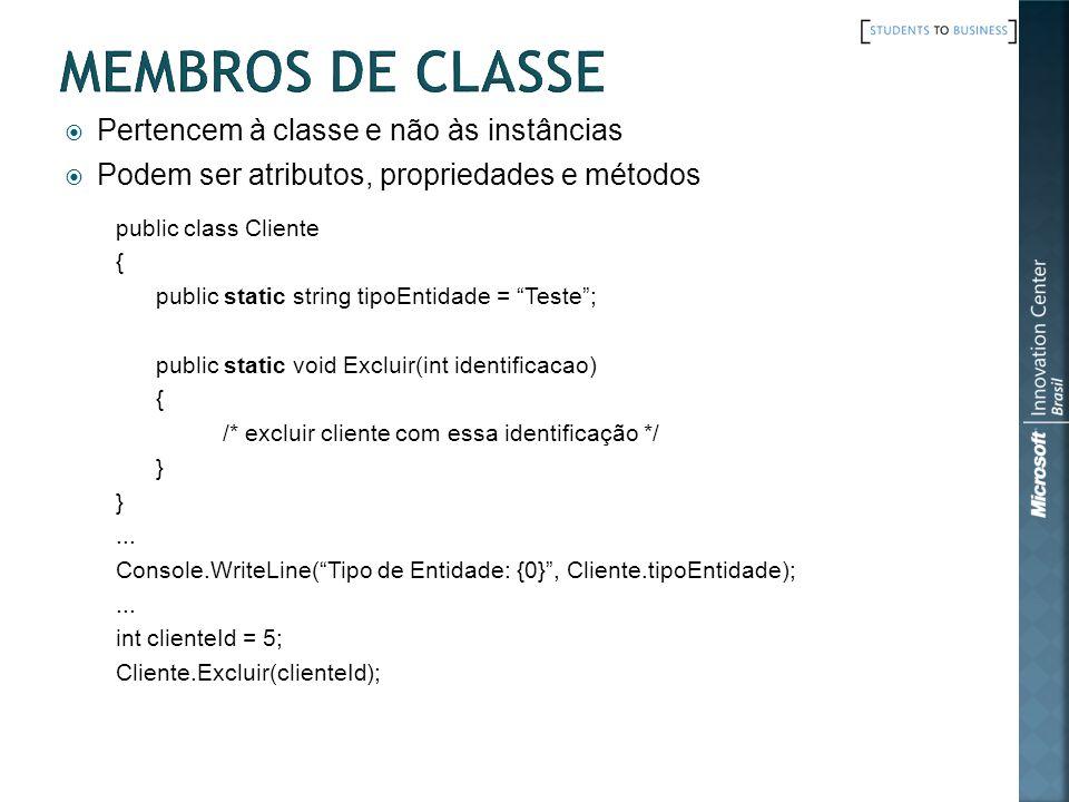 Membros de Classe Pertencem à classe e não às instâncias