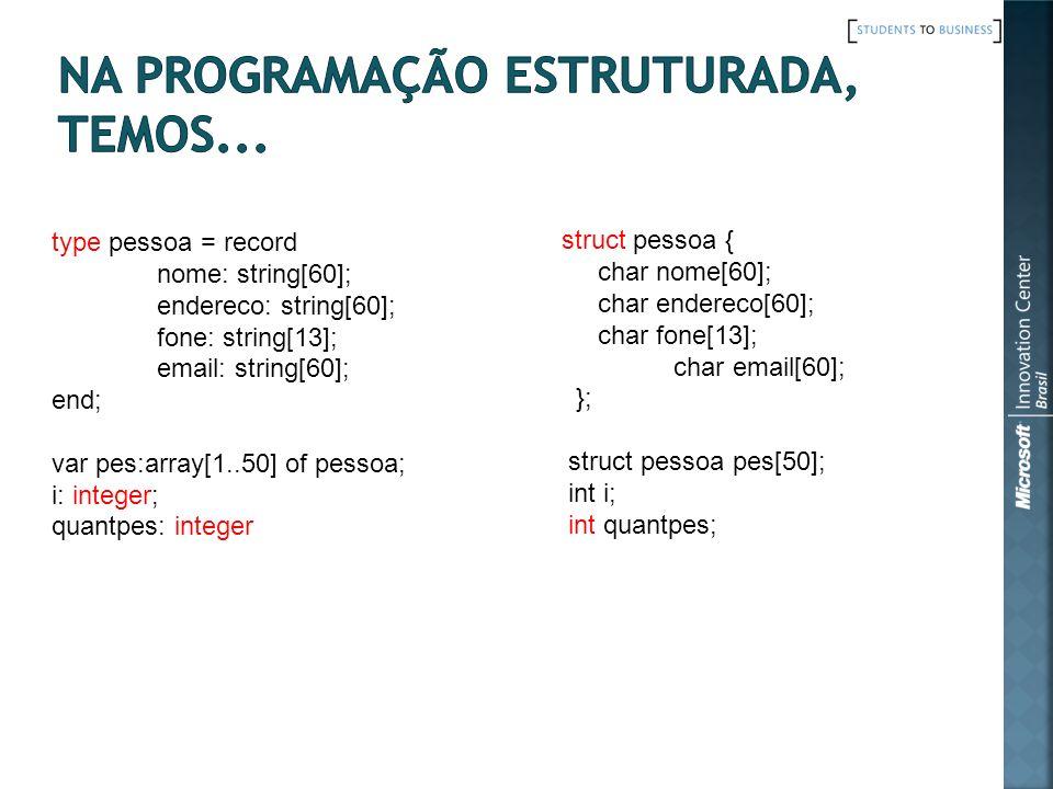 Na Programação estruturada, temos...