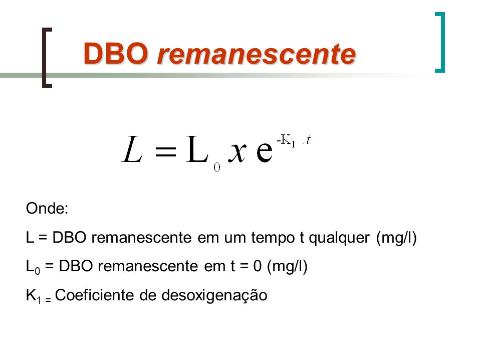 DBO remanescente Onde: