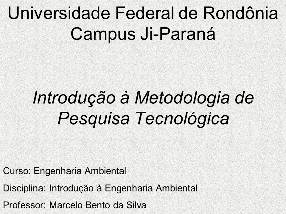 Introdução à Metodologia de Pesquisa Tecnológica