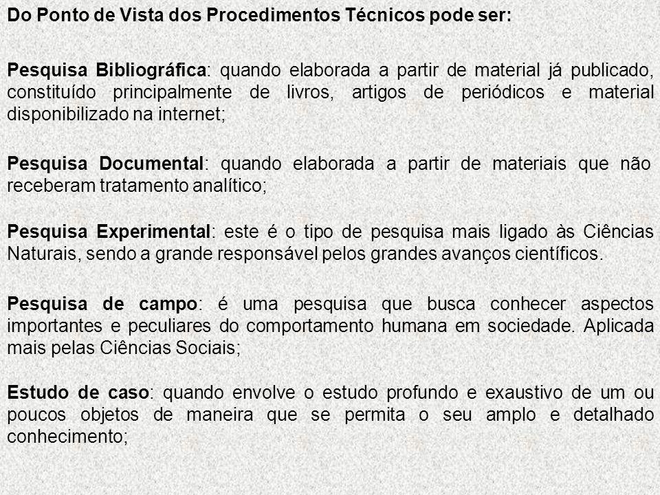 Do Ponto de Vista dos Procedimentos Técnicos pode ser: