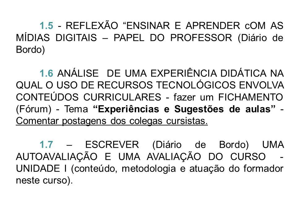 1.5 - REFLEXÃO ENSINAR E APRENDER cOM AS MÍDIAS DIGITAIS – PAPEL DO PROFESSOR (Diário de Bordo)