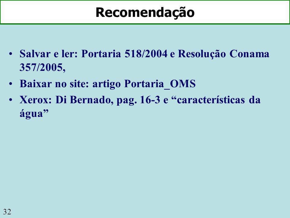 Recomendação Salvar e ler: Portaria 518/2004 e Resolução Conama 357/2005, Baixar no site: artigo Portaria_OMS.