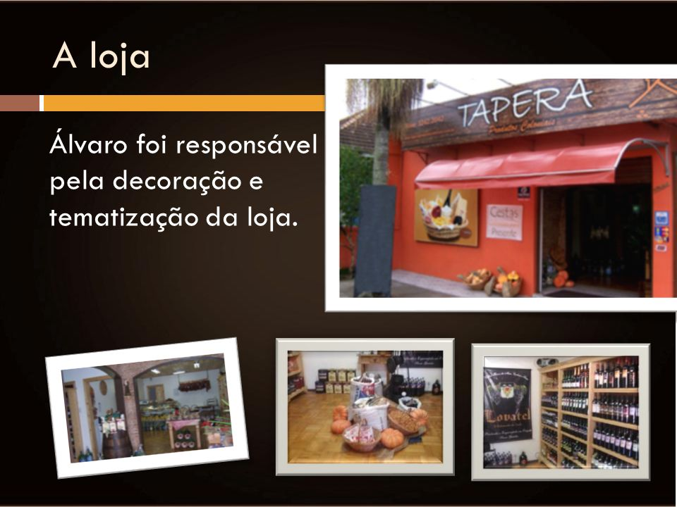 A loja Álvaro foi responsável pela decoração e tematização da loja.
