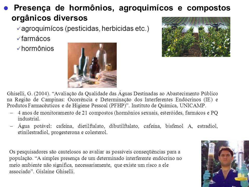 Presença de hormônios, agroquimícos e compostos orgânicos diversos