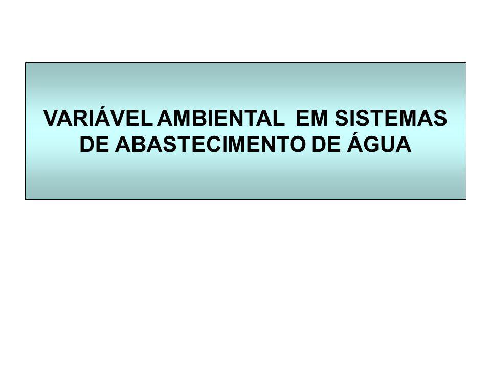 VARIÁVEL AMBIENTAL EM SISTEMAS DE ABASTECIMENTO DE ÁGUA