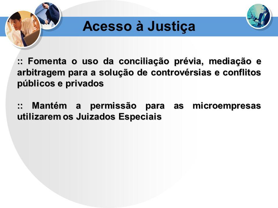 Acesso à Justiça :: Fomenta o uso da conciliação prévia, mediação e arbitragem para a solução de controvérsias e conflitos públicos e privados.