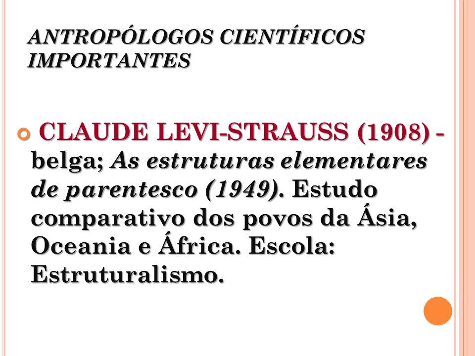 ANTROPÓLOGOS CIENTÍFICOS IMPORTANTES