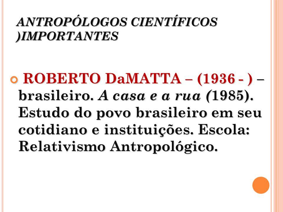 ANTROPÓLOGOS CIENTÍFICOS )IMPORTANTES