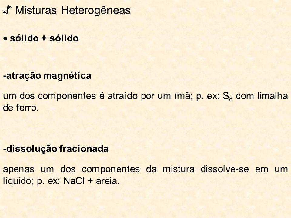 √ Misturas Heterogêneas