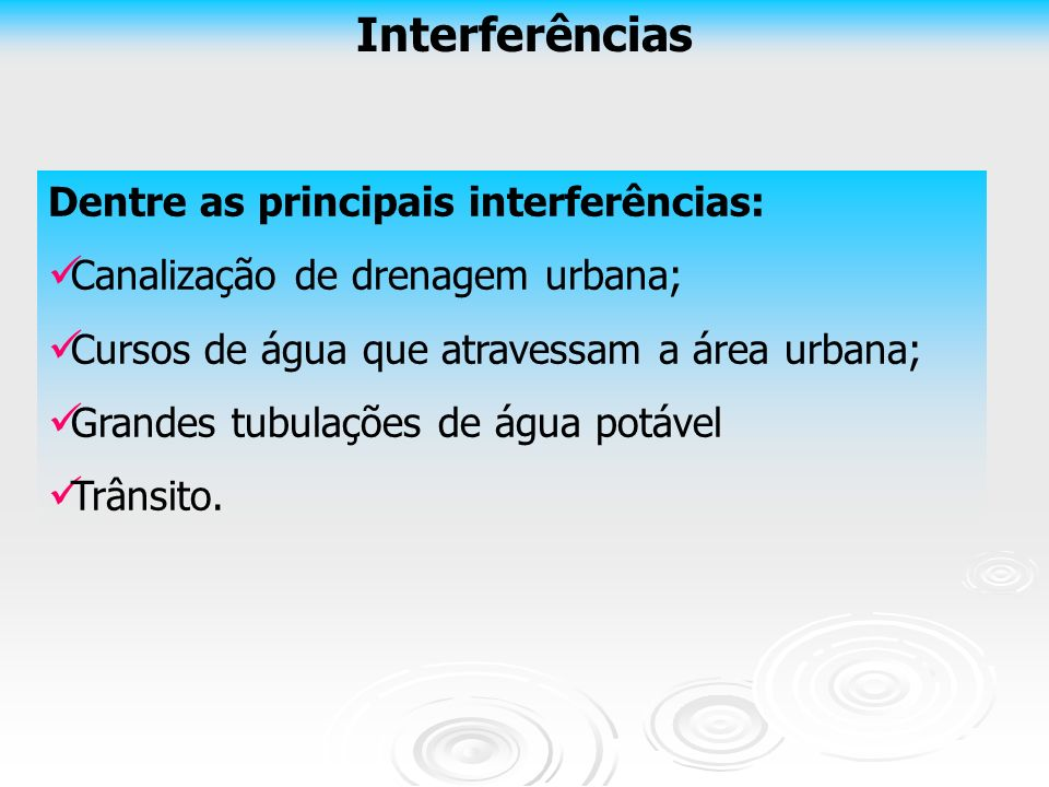 Interferências Dentre as principais interferências: