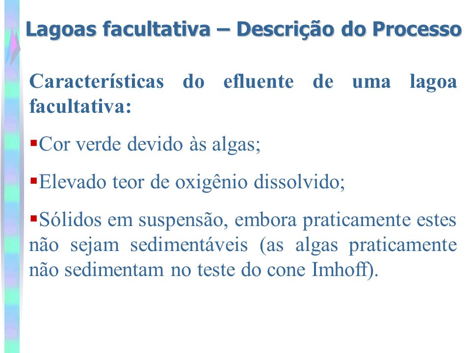 Características do efluente de uma lagoa facultativa: