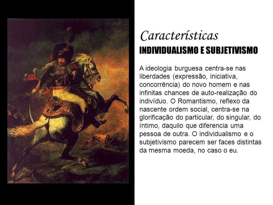 Características INDIVIDUALISMO E SUBJETIVISMO