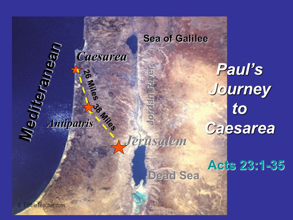 Mediteranean Paul's Journey to Jerusalem Caesarea Acts 23:1-35