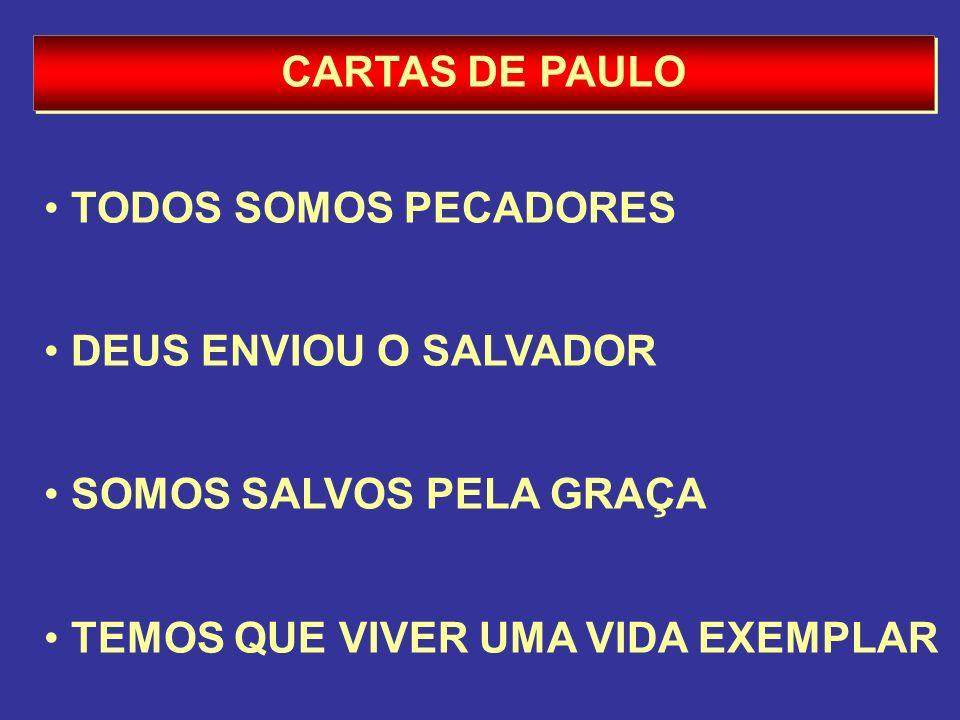CARTAS DE PAULO TODOS SOMOS PECADORES. DEUS ENVIOU O SALVADOR.