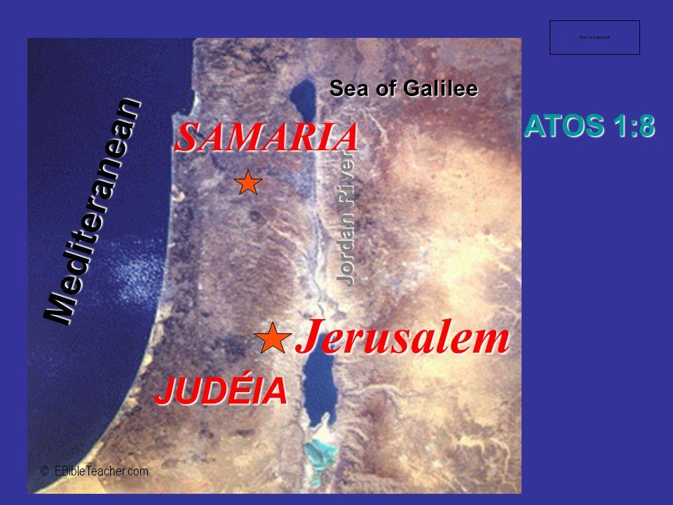 Jerusalem SAMARIA Mediteranean JUDÉIA ATOS 1:8 Sea of Galilee