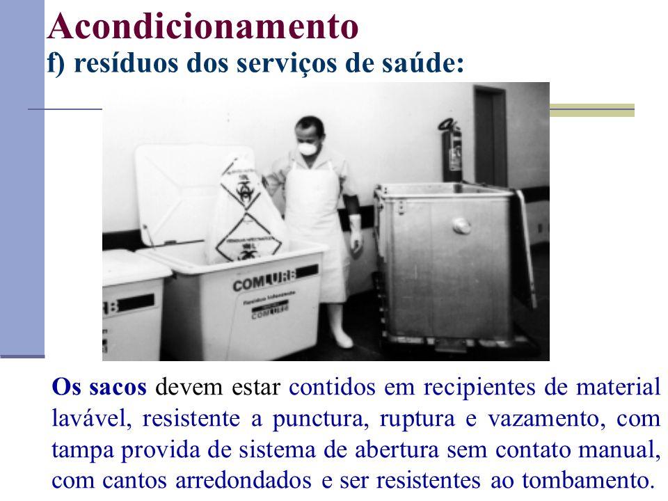Acondicionamento f) resíduos dos serviços de saúde: