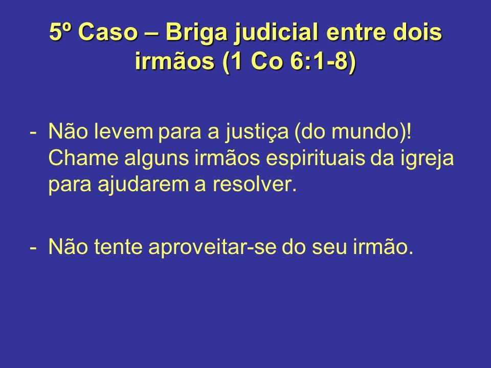 5º Caso – Briga judicial entre dois irmãos (1 Co 6:1-8)