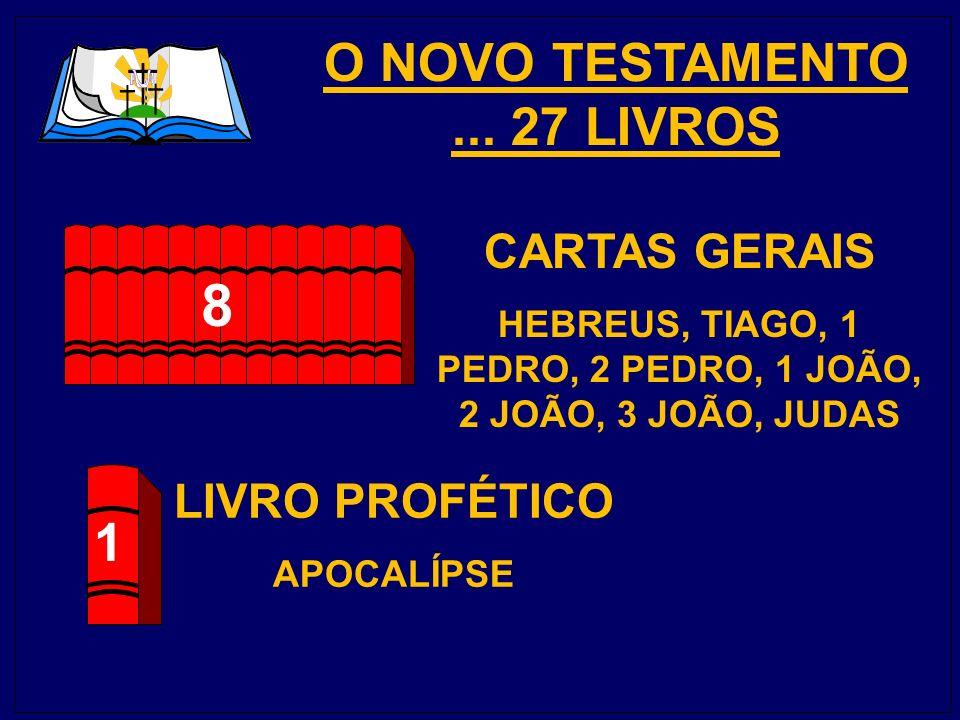 O NOVO TESTAMENTO ... 27 LIVROS