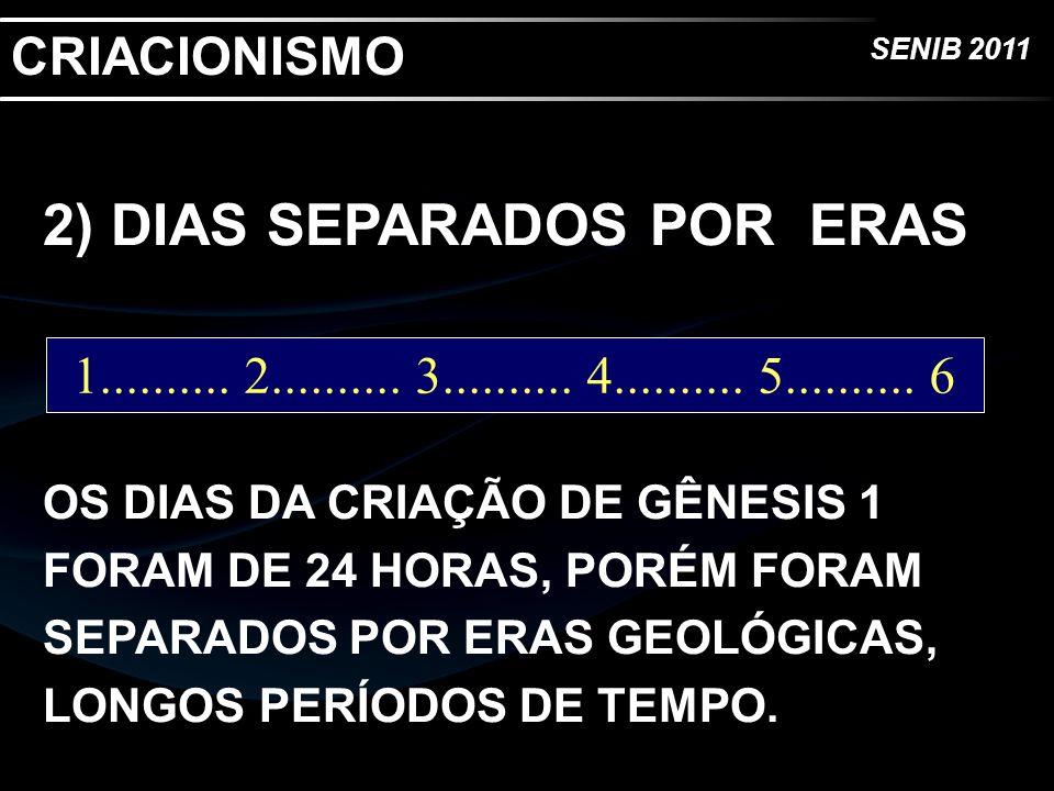 2) DIAS SEPARADOS POR ERAS