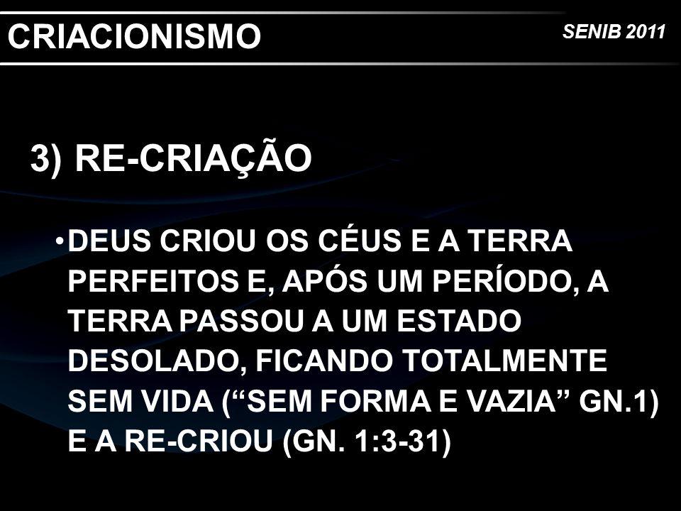 CRIACIONISMO 3) RE-CRIAÇÃO