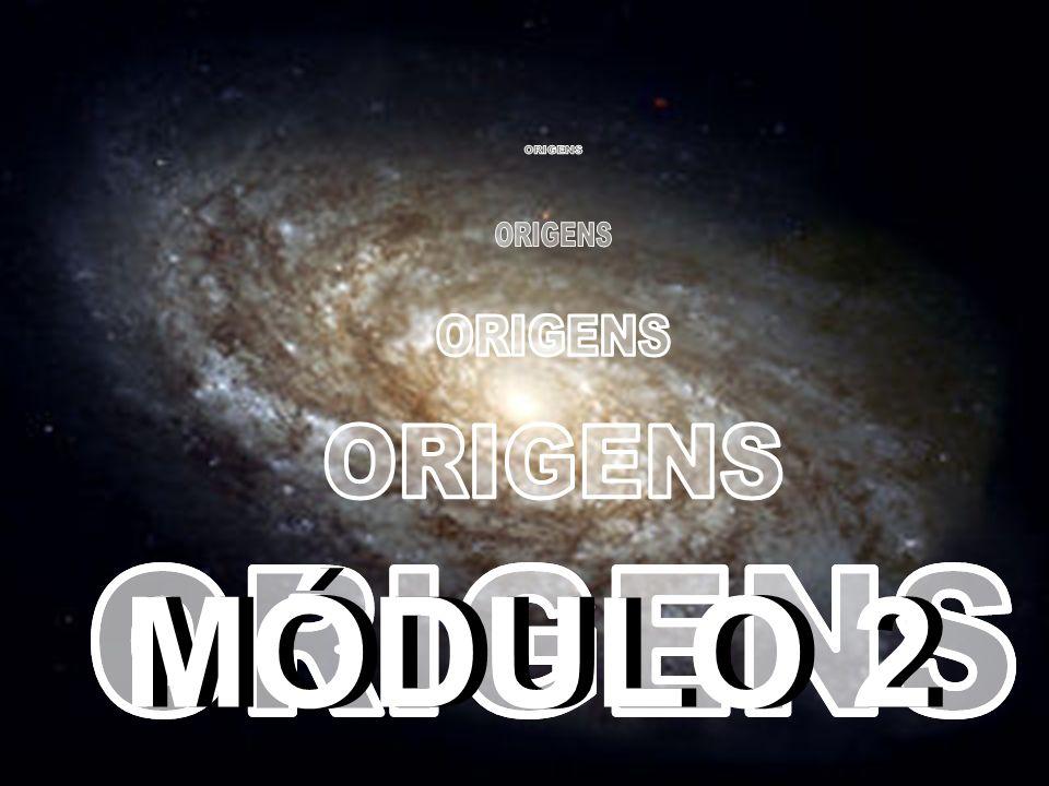 ORIGENS ORIGENS ORIGENS ORIGENS MÓDULO 2 ORIGENS ORIGENS