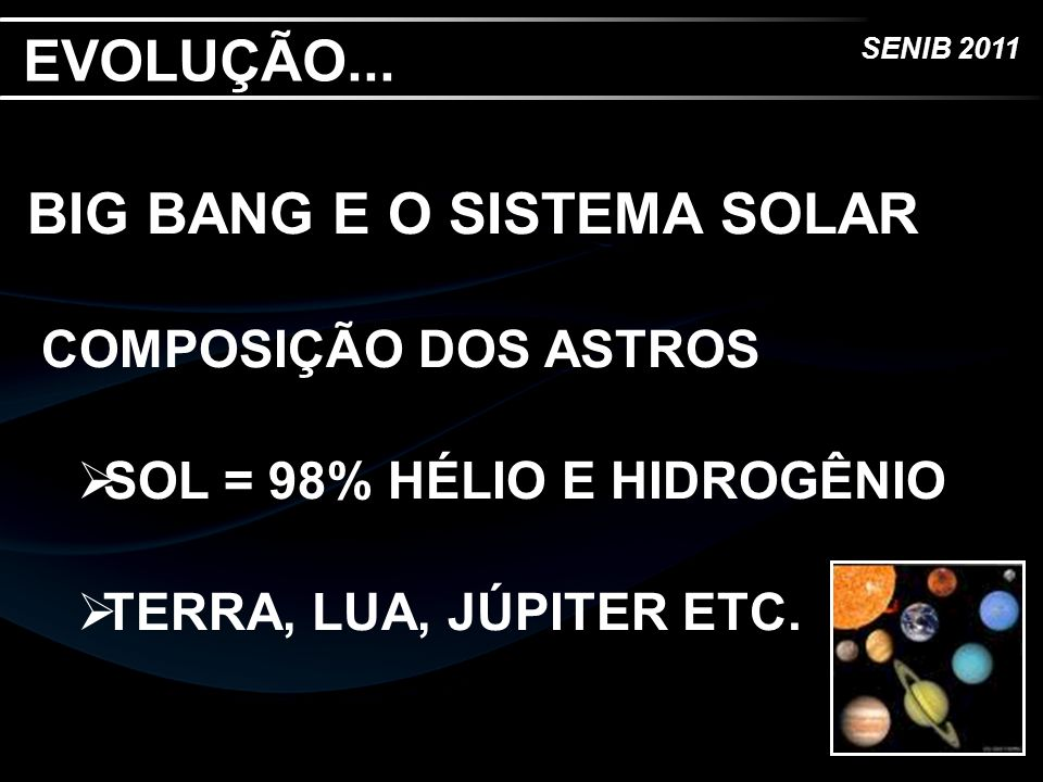 BIG BANG E O SISTEMA SOLAR
