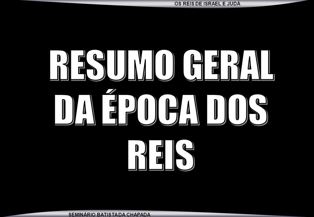RESUMO GERAL DA ÉPOCA DOS REIS