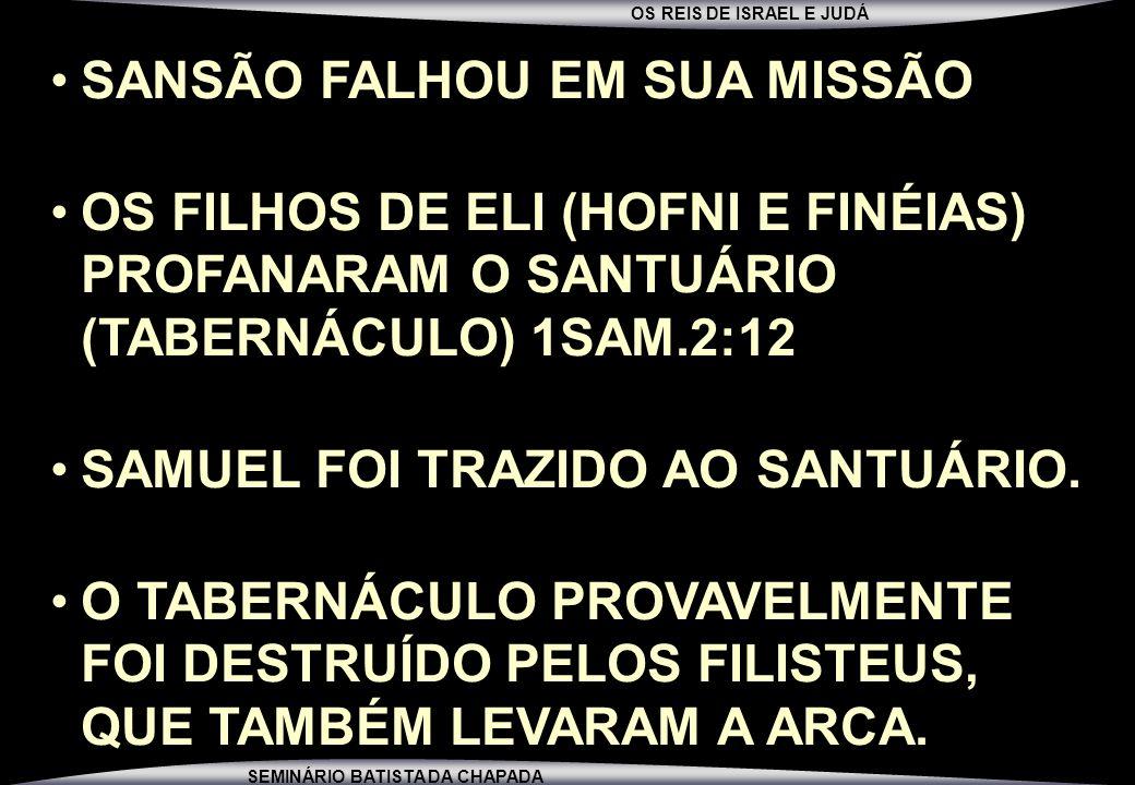 SANSÃO FALHOU EM SUA MISSÃO