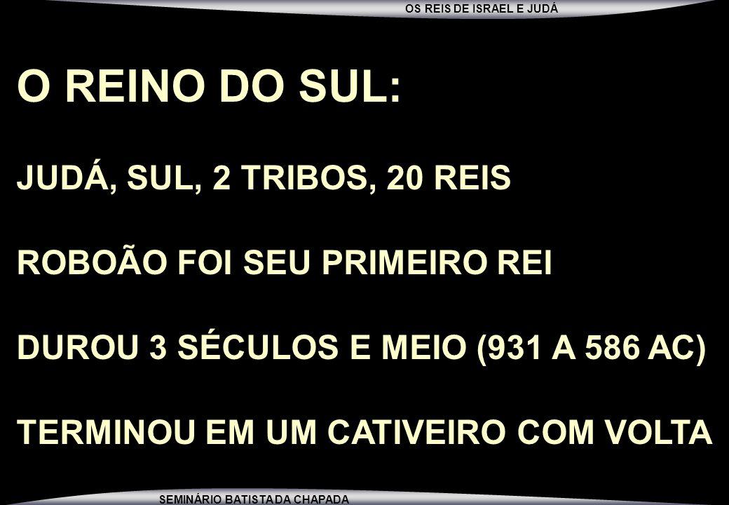 O REINO DO SUL: JUDÁ, SUL, 2 TRIBOS, 20 REIS