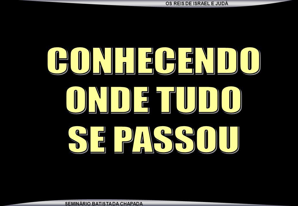 CONHECENDO ONDE TUDO SE PASSOU