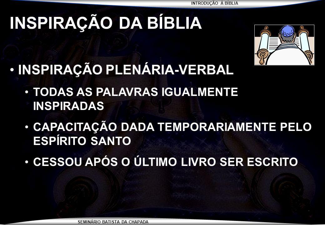 INSPIRAÇÃO DA BÍBLIA INSPIRAÇÃO PLENÁRIA-VERBAL