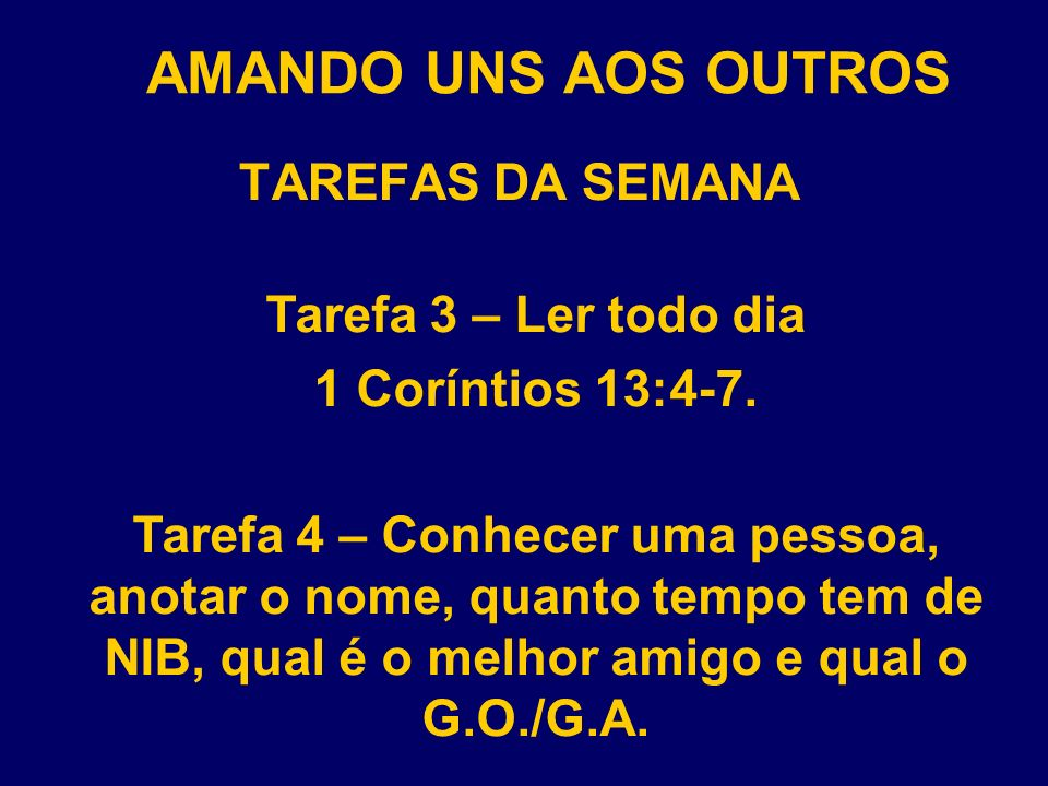 AMANDO UNS AOS OUTROS TAREFAS DA SEMANA Tarefa 3 – Ler todo dia
