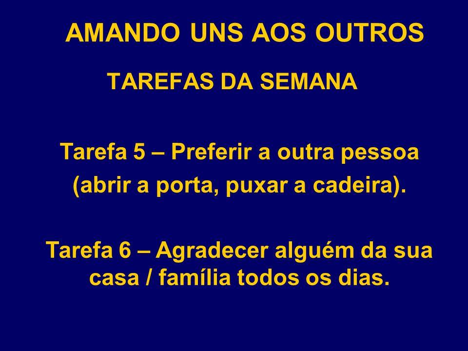 AMANDO UNS AOS OUTROS TAREFAS DA SEMANA