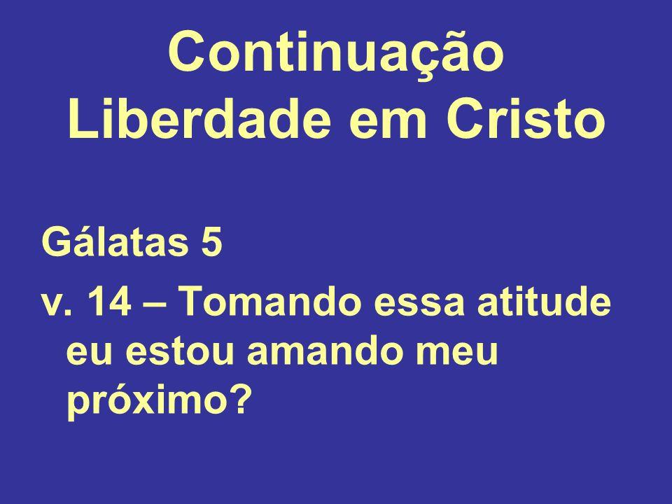 Continuação Liberdade em Cristo