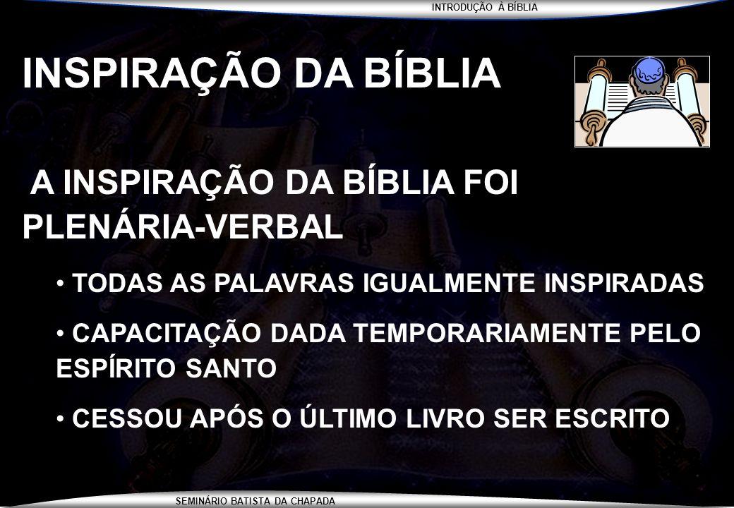 INSPIRAÇÃO DA BÍBLIA A INSPIRAÇÃO DA BÍBLIA FOI PLENÁRIA-VERBAL